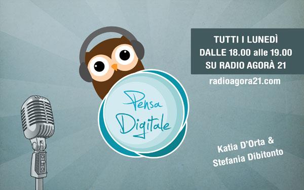 Pensa digitale - Katia D'orta - radio agorà 21