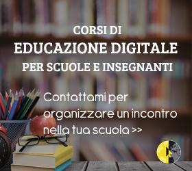 Corsi di educazione digitale per scuole ed insegnanti