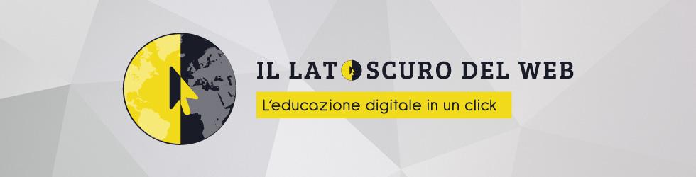 Progetto di educazione digitale - Il lato oscuro del web